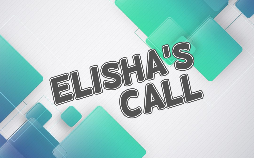 'Elisha's Call' Sunday School Lesson (1 Kings 19:19-21)