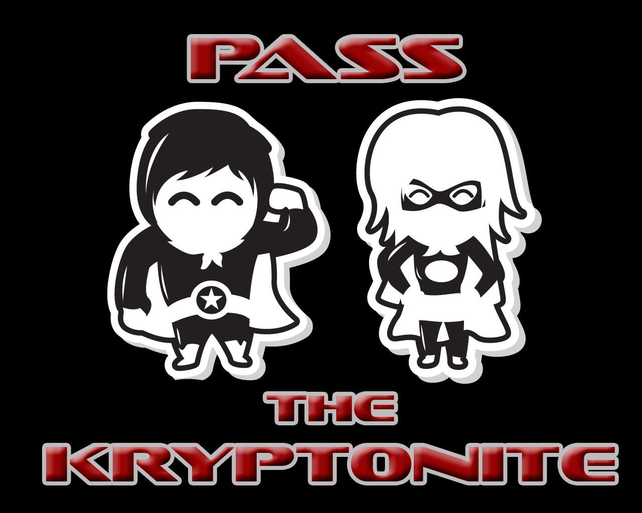 Pass the Kryptonite