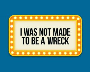 'i was not made to be a wreck' childrens lesson
