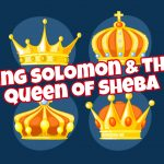'King Solomon and the Queen of Sheba' Children's Lesson (1 Kings 10:1-13)