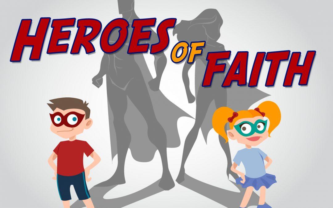 'Heroes of Faith' Teaching Series or Free VBS