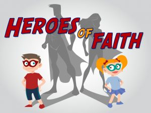 Click here for the 'Heroes of Faith' Powerpoint image