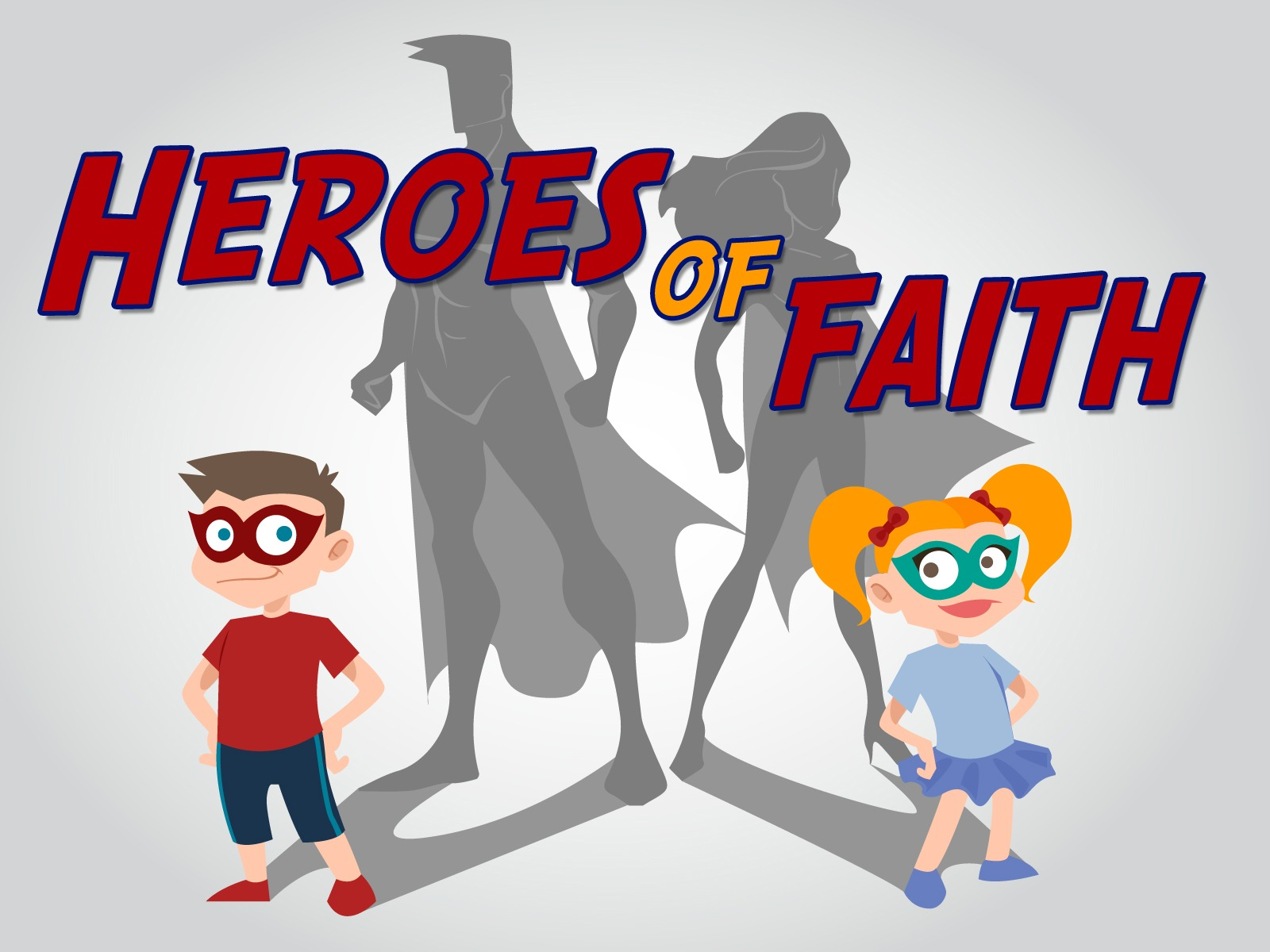 Good Super Church Curriculum #6: Heroes-of-faith-title-image.jpg