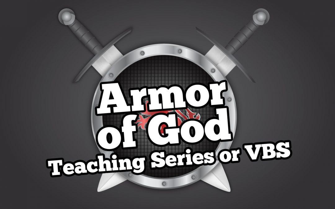 'Armor of God' Teaching Series or Free VBS • MinistryArk