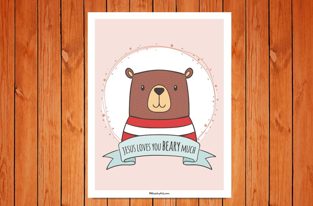 'Jesus Loves You Beary Much' Printable Childrens Poster