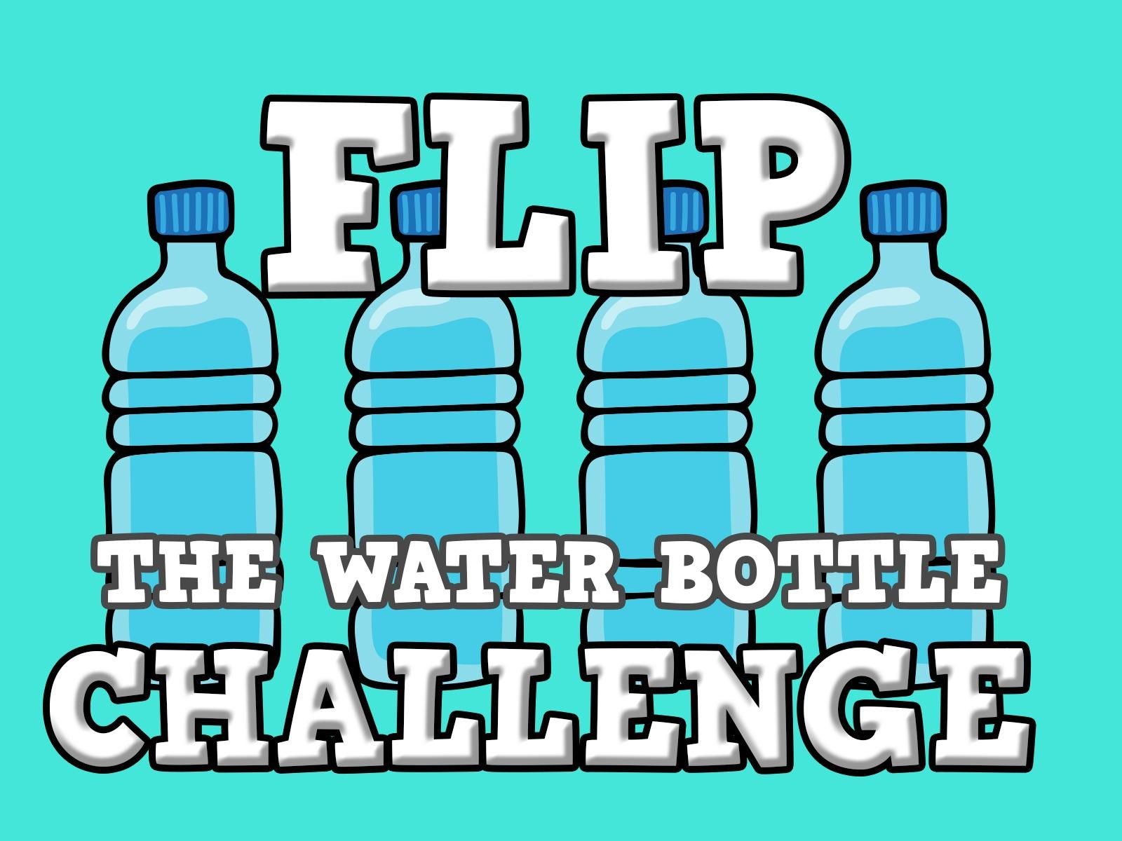 Flip the Water Bottle