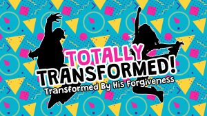 Click here for the widescreen 'Transformed By His Forgiveness' Powerpoint image