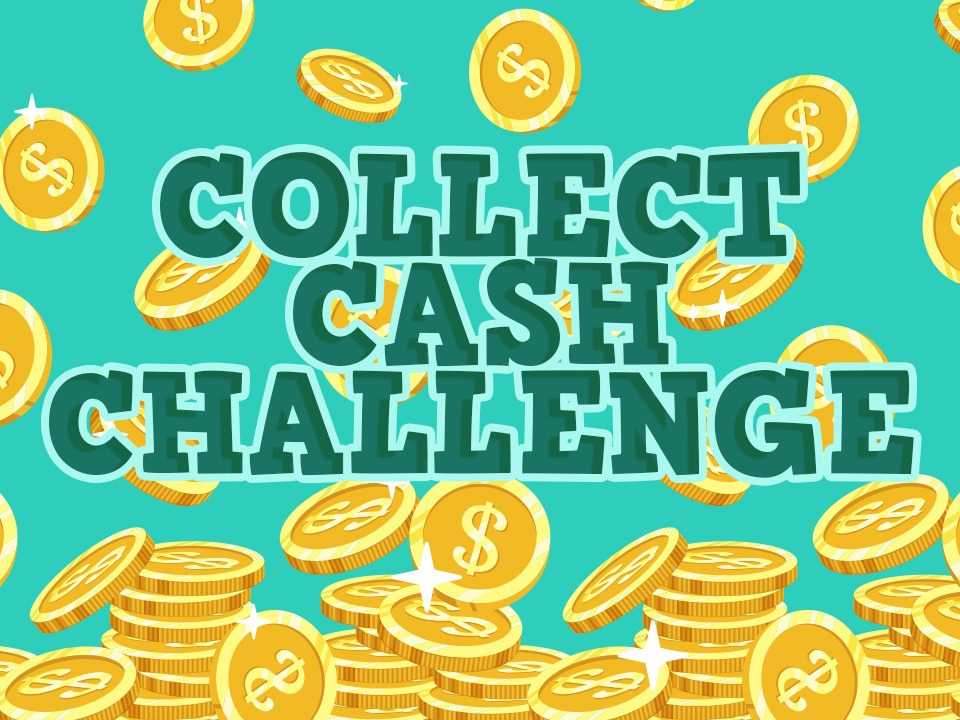 Collect Cash Challenge