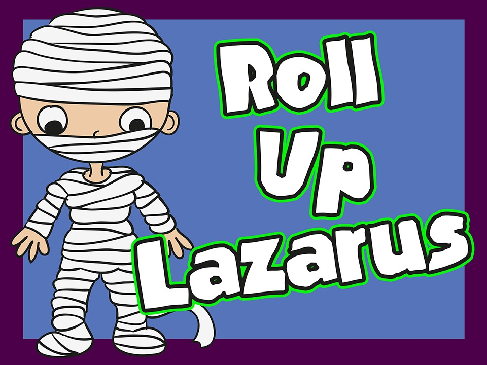Roll Up Lazarus