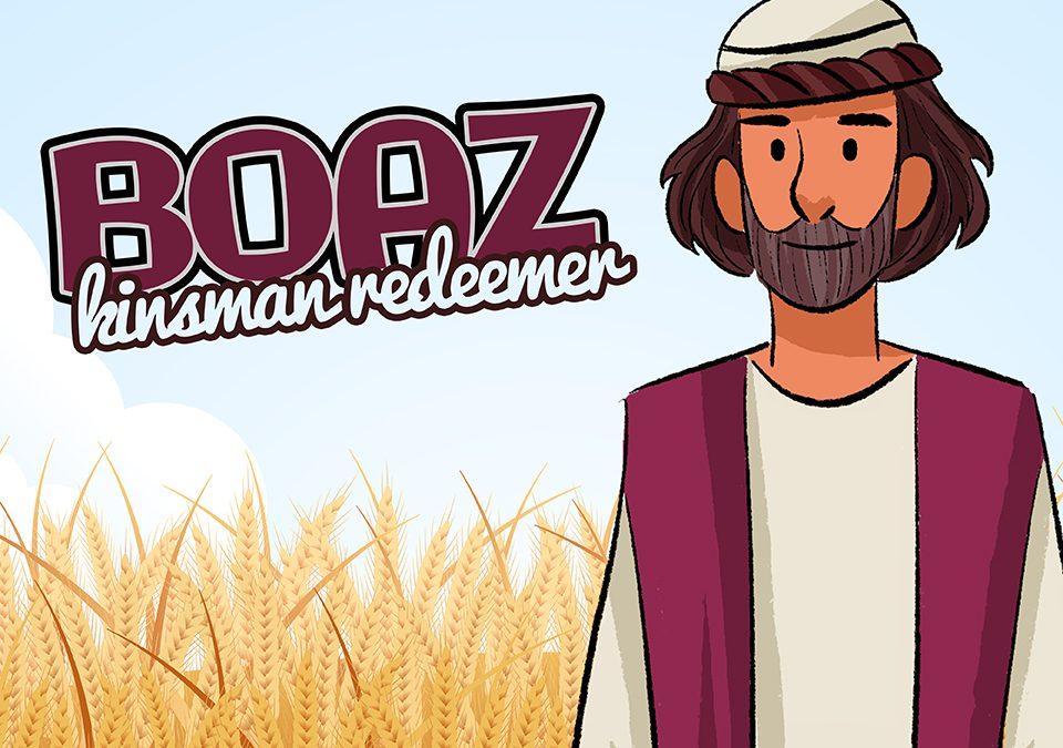 'Boaz: AKA Kinsman Redeemer' Childrens Lesson on Ruth 4