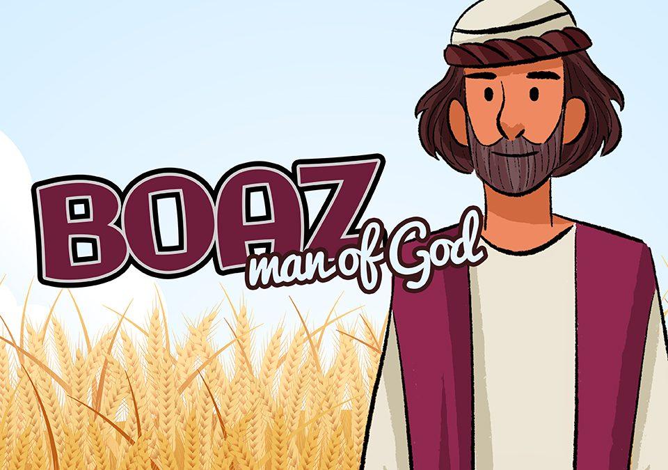 'Boaz: AKA Man of God' Childrens Lesson on Ruth 3