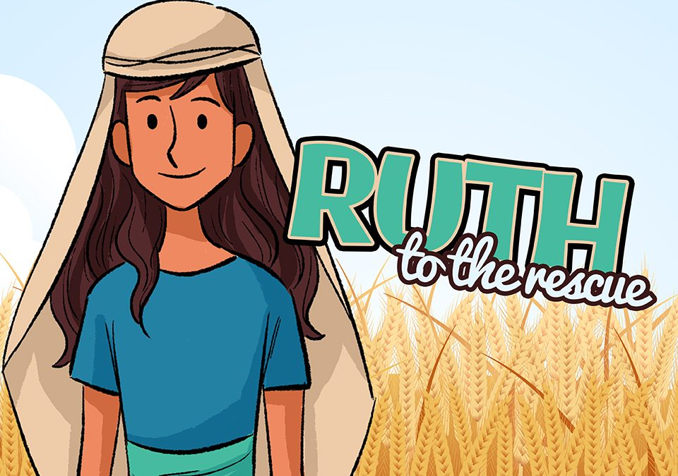 'Ruth to the Rescue' Sunday School Lesson (Ruth 2)