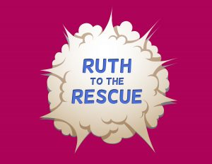 ruth to the rescue
