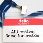 Click here for the 'Alliteration Name Icebreaker' game Powerpoint image