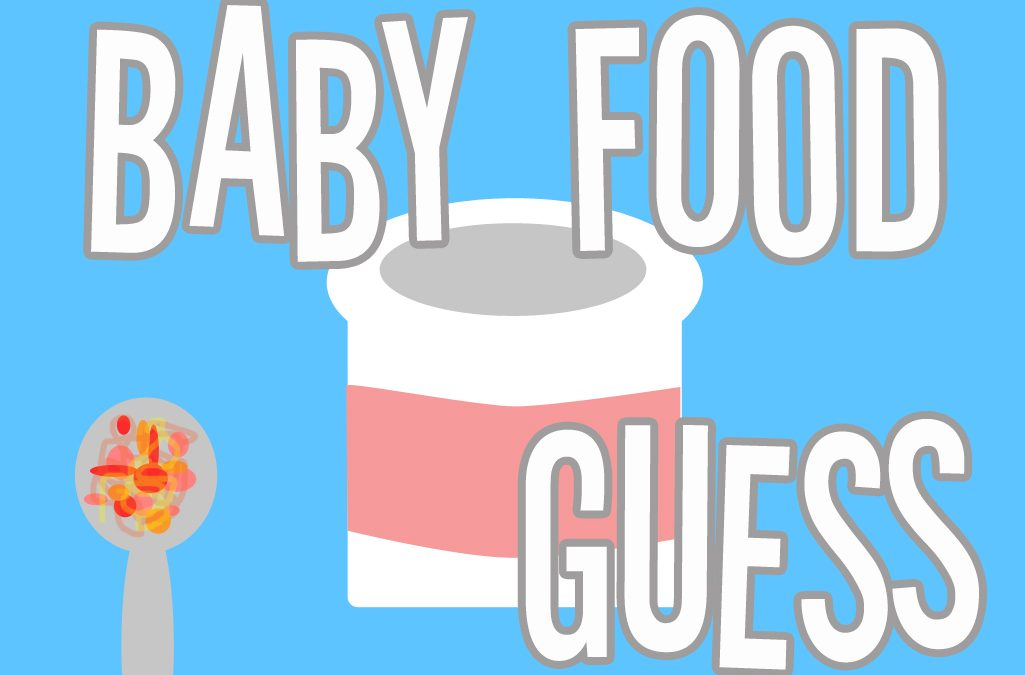 'BABY FOOD GUESS' game