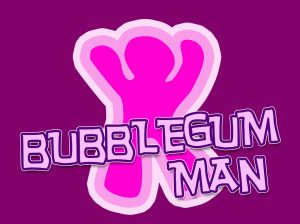 'BUBBLEGUM MAN' game image
