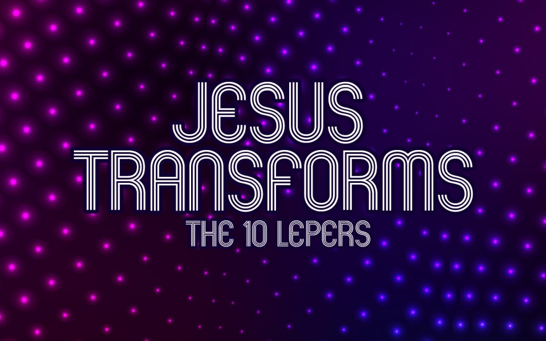 'Jesus Transforms the 10 Lepers' Childrens Lesson
