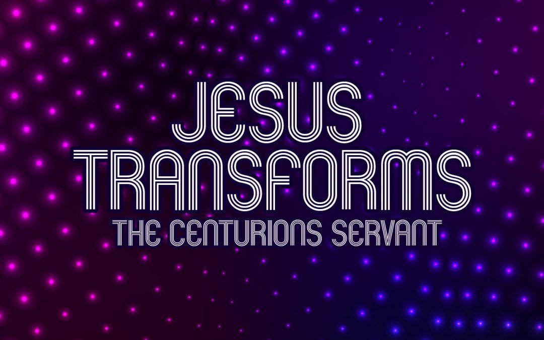 'Jesus Transforms the Centurions Servant' Sunday School Lesson (Matthew 8:5-13)