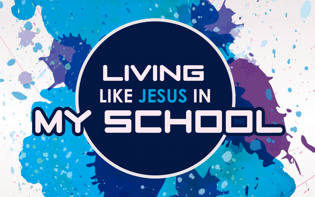'Living Like Jesus in MY SCHOOL' Lesson on Daniel 1