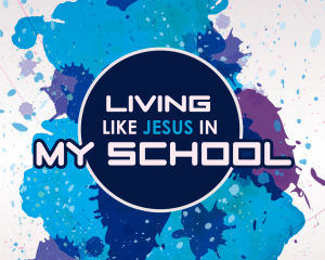 Living like Jesus in my school