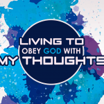 'Living to Obey God with MY THOUGHTS' Lesson