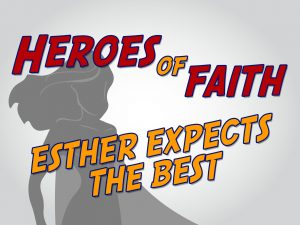 Click here for the 'Esther Expects the Best' powerpoint image