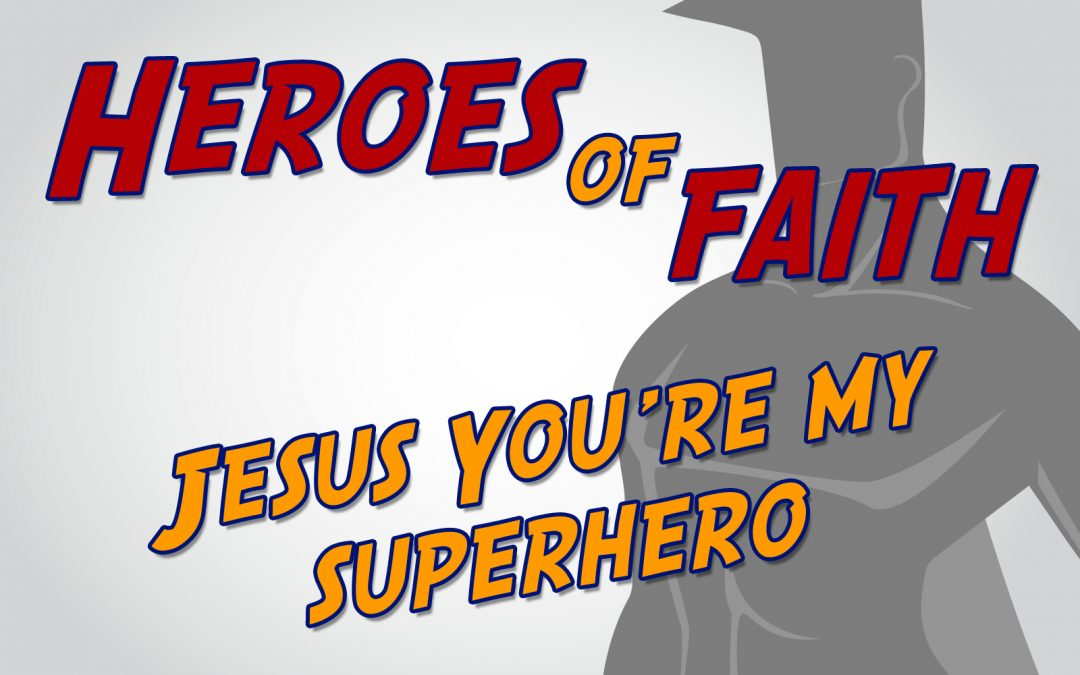 'Jesus You're My Superhero' Childrens Lesson