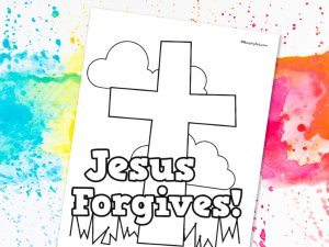 Click here for the 'Jesus Forgives' Printable