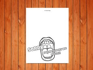 Click here for the 'Sorry For My Big Mouth' Card Printable