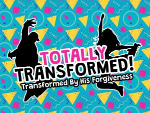 Click here for the 'Transformed by His Forgiveness' Powerpoint image