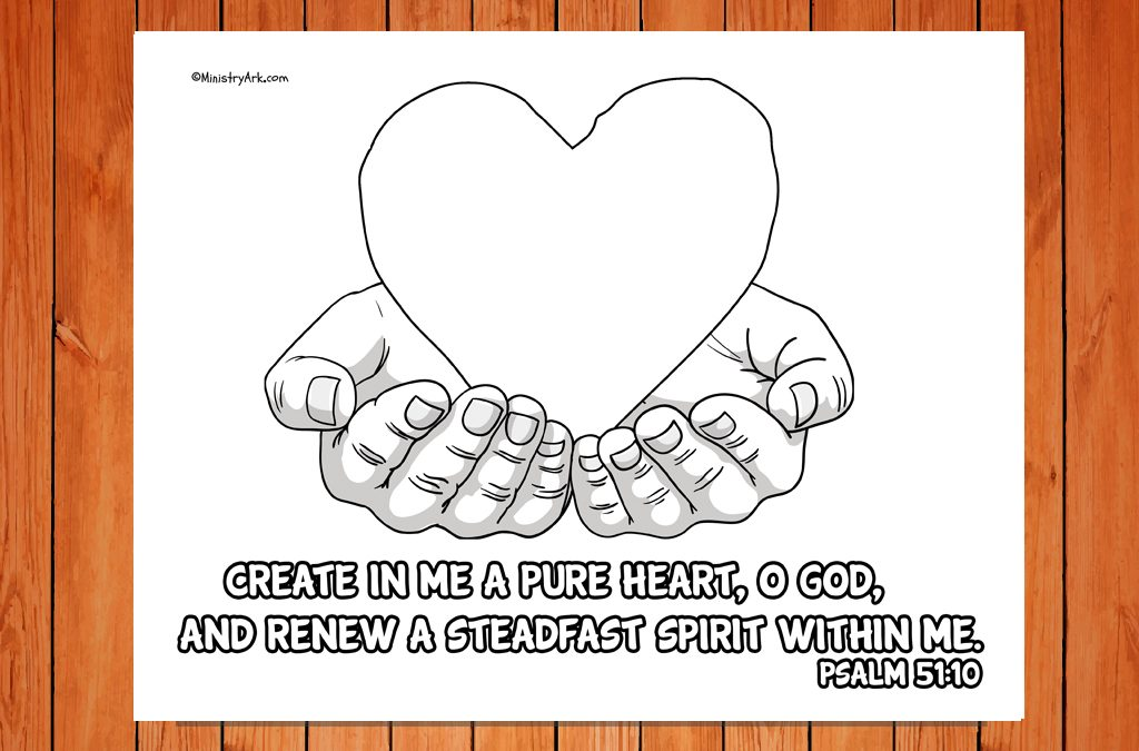 Create In Me A Pure Heart Printable Psalm 51 10 Ministryark