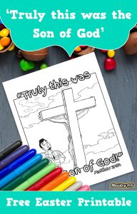 'Truly this was the Son of God' Printable