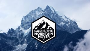 God is the Mountain Mover image - widescreen youth