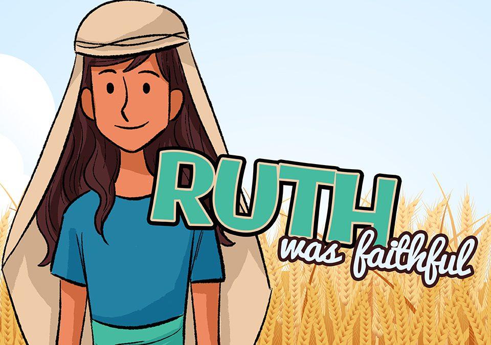 'Ruth was Faithful' Children's Lesson (Ruth 1:1-18)