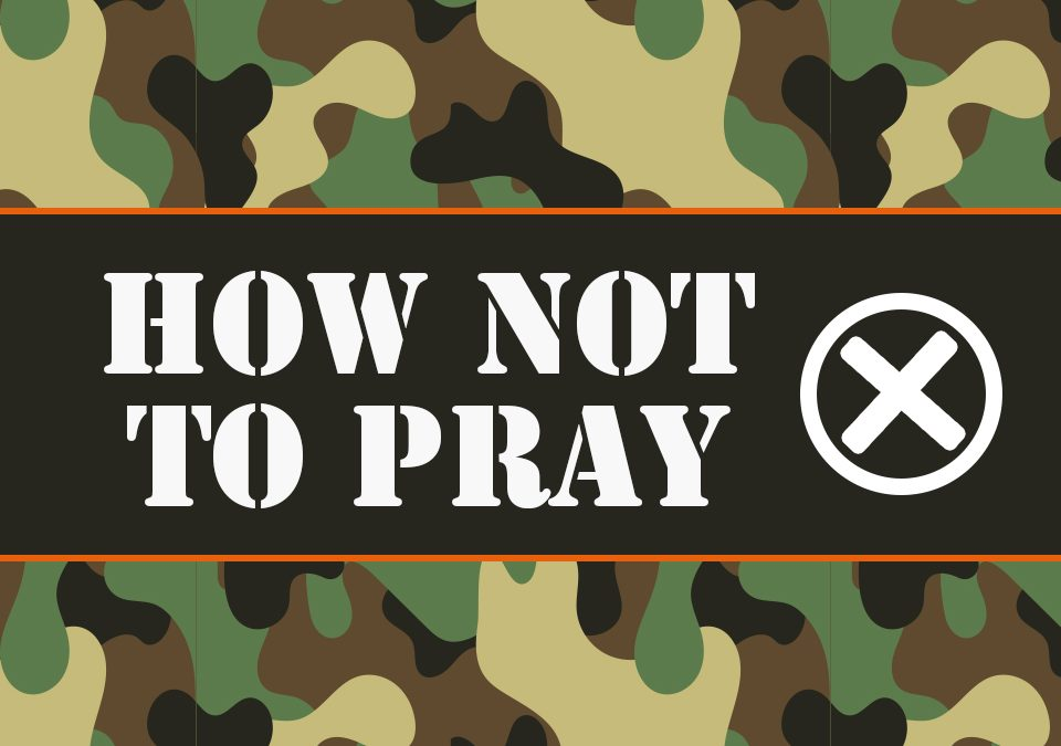 'How Not to Pray' Childrens Lesson on Matthew 6:5-8