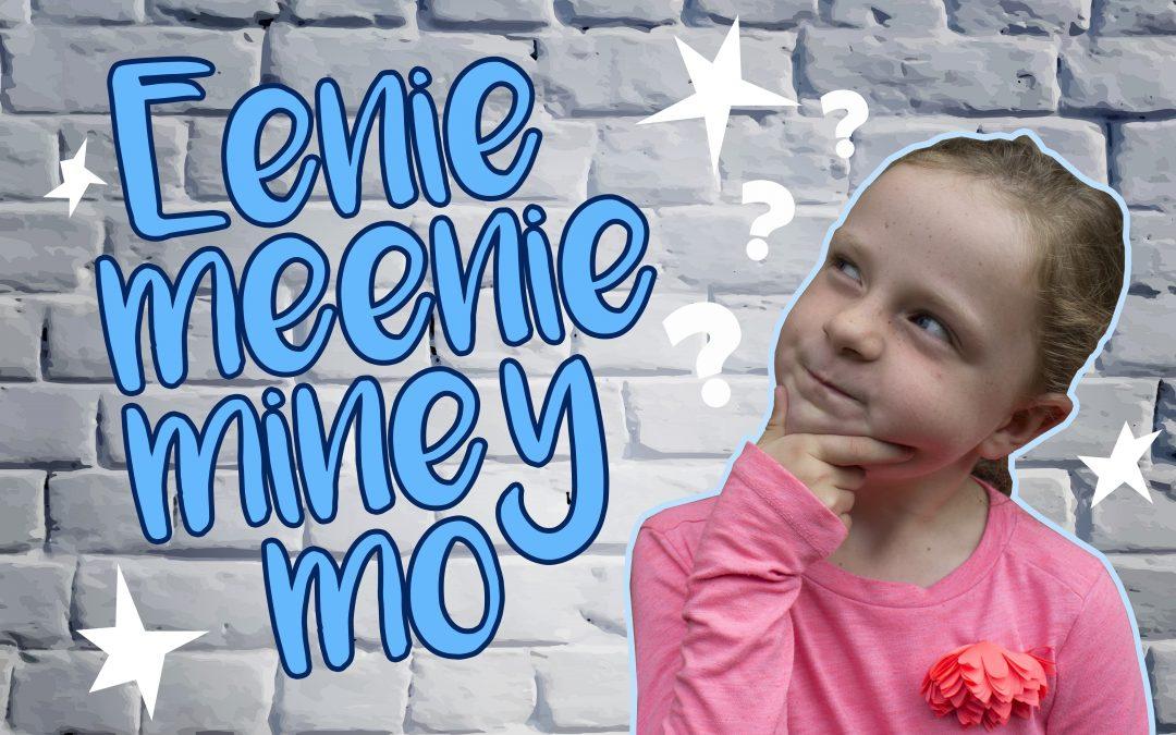 'Eenie Meenie Miney Mo' Teaching Series on Choices