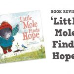 Book Review: Little Mole Finds Hope by Glenys Nellist