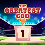 'The Greatest God' Childrens Lesson on the Resurrection