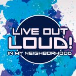 'Live Out Loud in MY NEIGHBORHOOD' Lesson