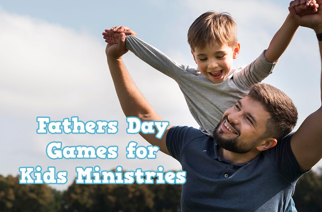 Fathers Day Games for Kids Ministries