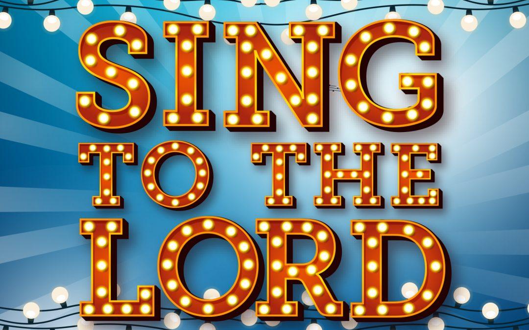 'Sing to the Lord' 4 Week Teaching Series