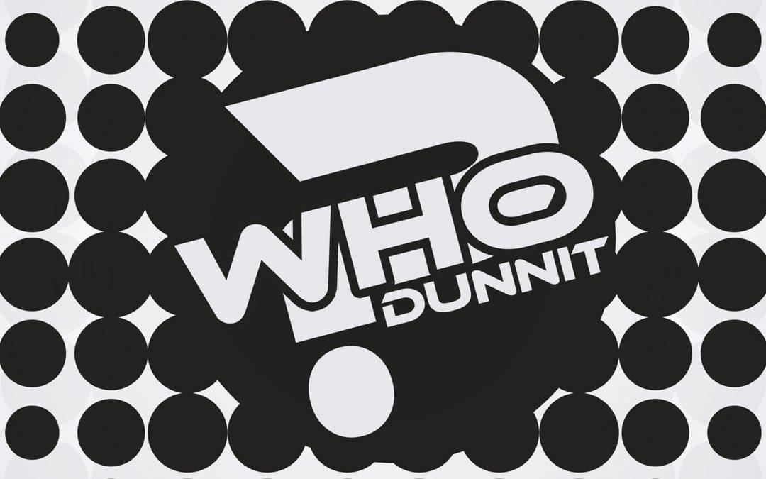 'Who Dunnit?' 4 week Teaching Series